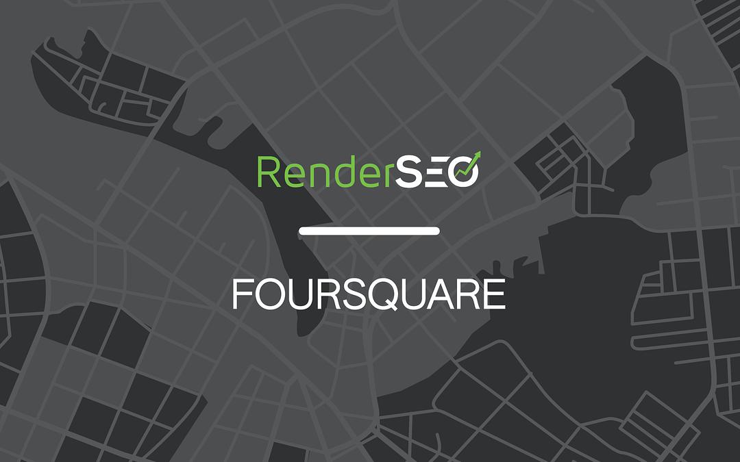 RenderSEO Announces Official Foursquare Partnership